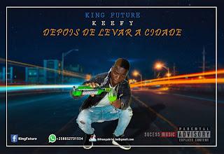 King Future - Depois de levar a cidade ( 2019 ) [DOWNLOAD]