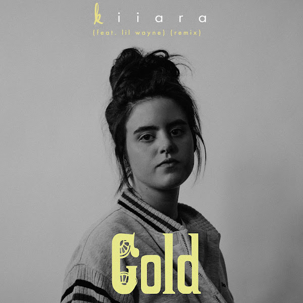 Kiiara - Gold (feat. Lil Wayne) [Remix] - Single Cover