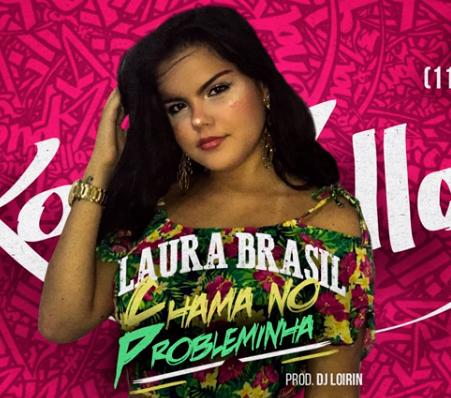 Baixar Chama No Probleminha - Laura Brasil Mp3
