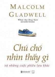 Chú Chó Nhìn Thấy Gì - Malcolm Gladwell
