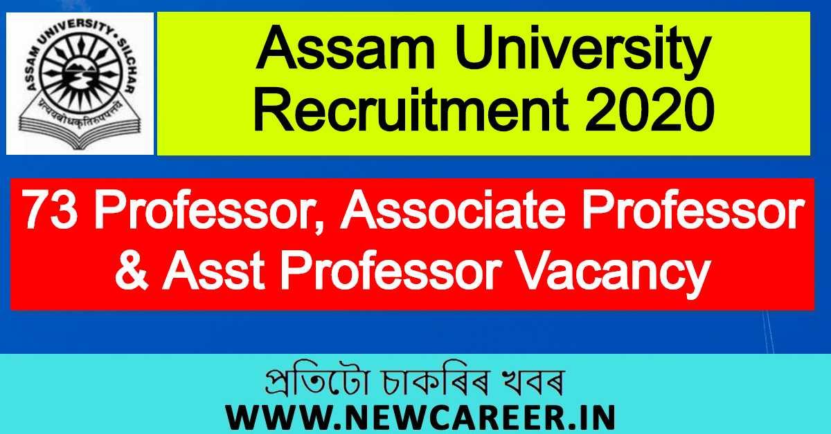 Assam University Recruitment 2020 : Apply For 73 Professor, Associate Professor & Assistant Professor Vacancy