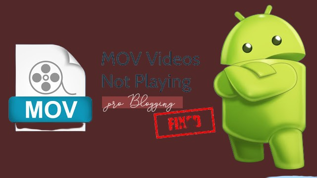 How to Fix MOV Videos on Android That Won't Play