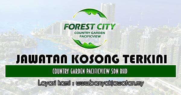 Jawatan Kosong 2019 di Country Garden Pacificview Sdn Bhd