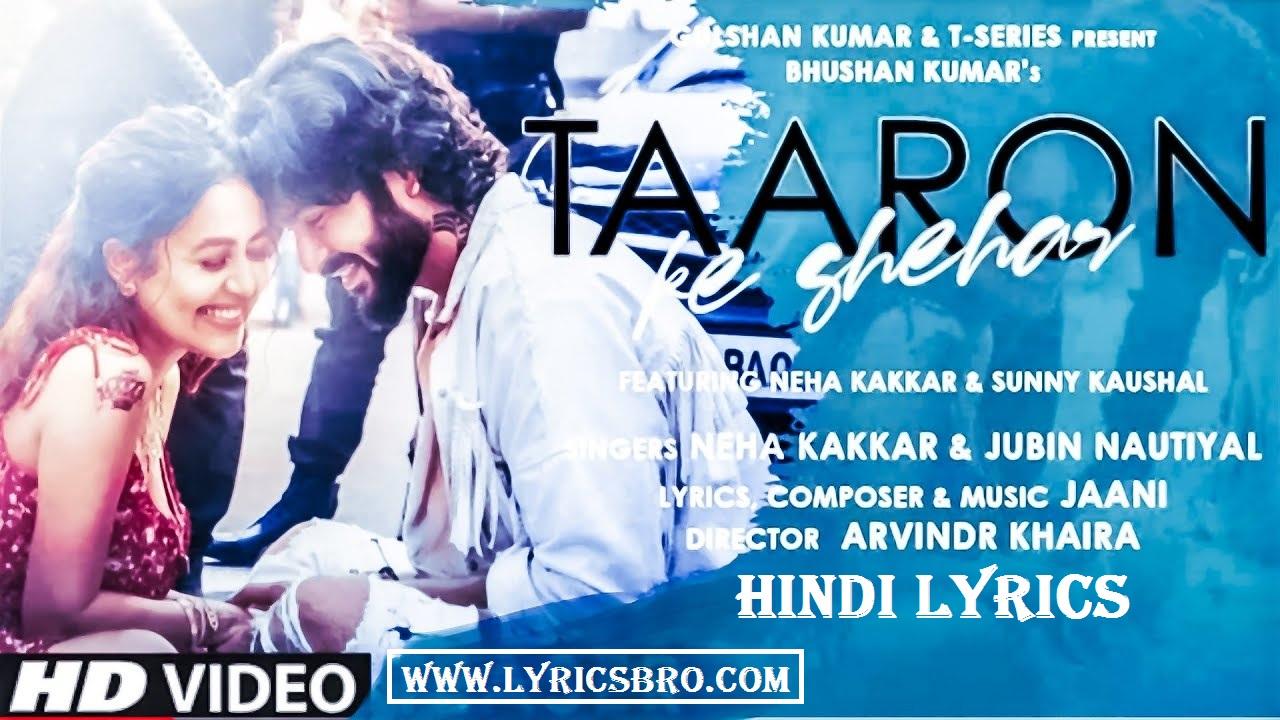 taaron-ke-shehar-song-hindi-lyrics,Neha-kakkar-song,lyrics-in-hindi