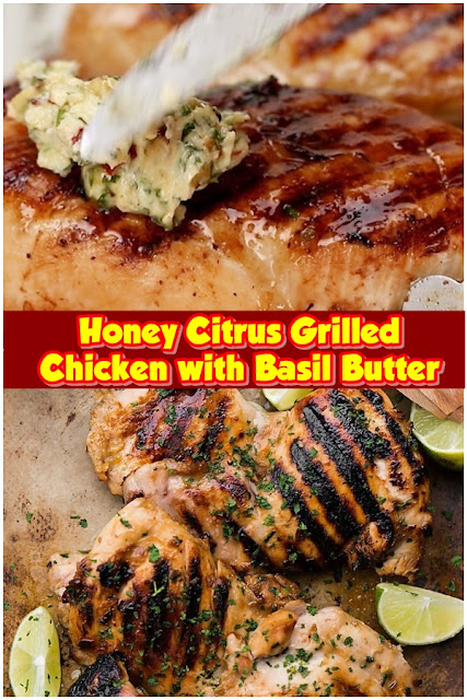 #Honey #Citrus #Grilled #Chicken #with #Basil #Butter