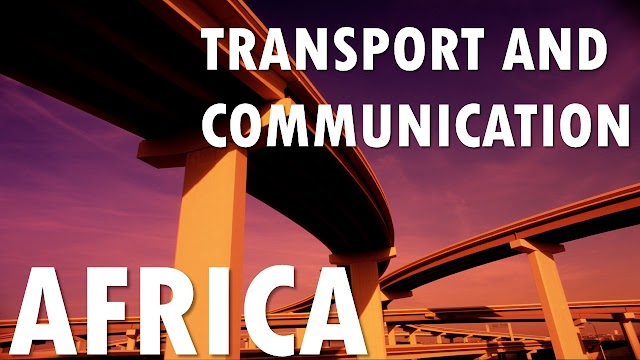Transport and Communication in Africa: Flyovers, Railways, Airports, etc for Development of Africa
