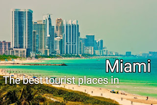 The best tourist places in Miami