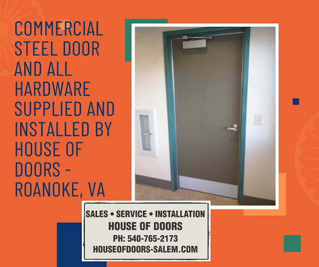 Commercial steel door and all hardware supplied and installed by House of doors - Roanoke, VA