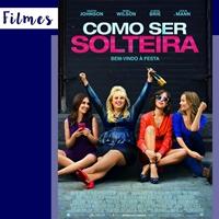 http://www.teoriasdela.com/2016/08/filmes-como-ser-solteira.html
