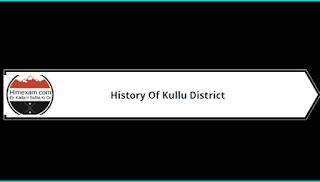 History Of Kullu District