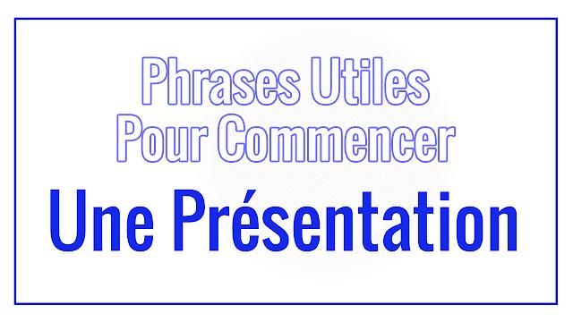Phrases Utiles Pour Commencer Une Présentation