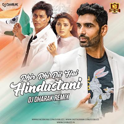 Phir Bhi Dil Hai Hindustani (Remix) – DJ Dharak