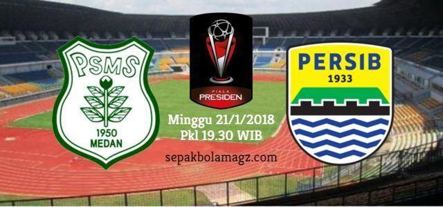 Persib Bandung vs PSMS Medan Piala Presiden 2018