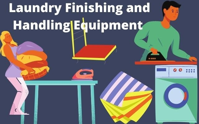What are the types of Laundry Finishing and Handling Equipment?
