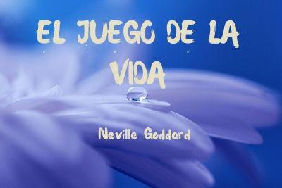 El juego de la vida Neville Goddard