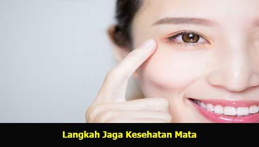 Langkah Jaga Kesehatan Mata