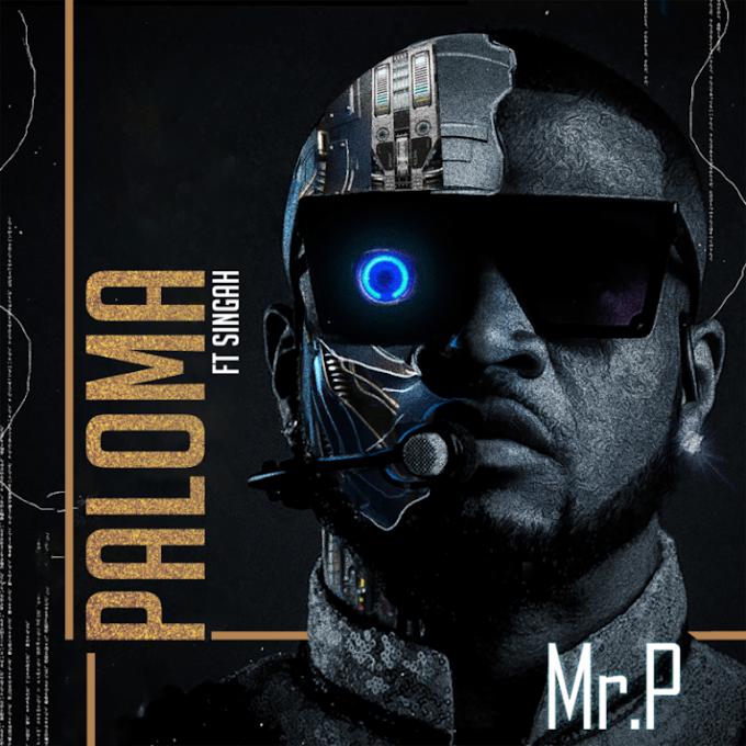 "Mr P – ""Paloma"" ft. Singah"