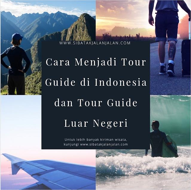 cara menjadi tour guide di indonesia dan tour guide luar negeri