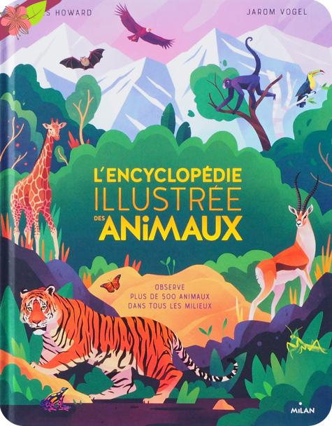 L'encyclopédie illustrée des animaux - éditions Milan