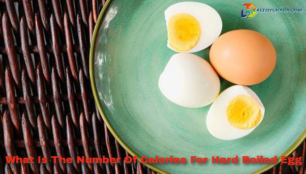 What Is The Number Of Calories For Hard Boiled Egg