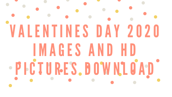 Valentines Day 2020 Images and HD Pictures Download