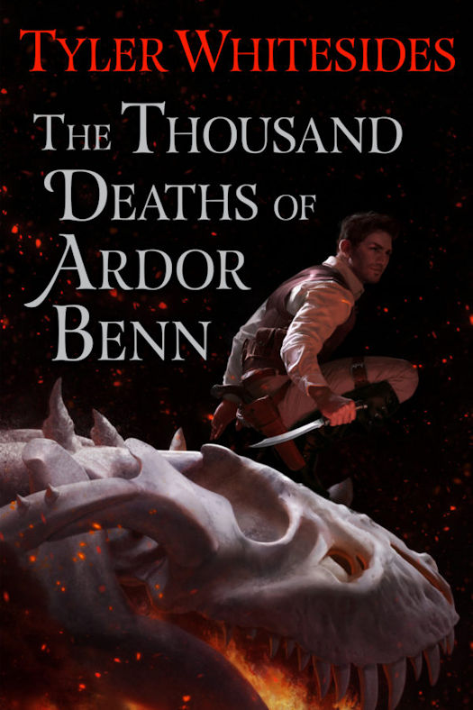 Interview with Tyler Whitesides, author of The Thousand Deaths of Ardor Benn