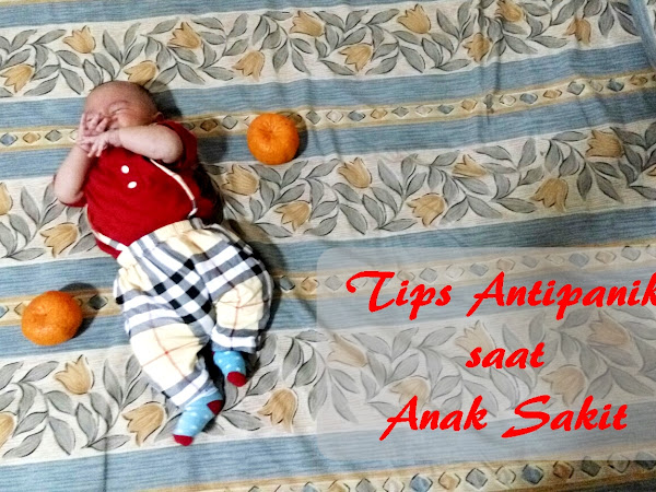 Tips Antipanik saat Anak Sakit