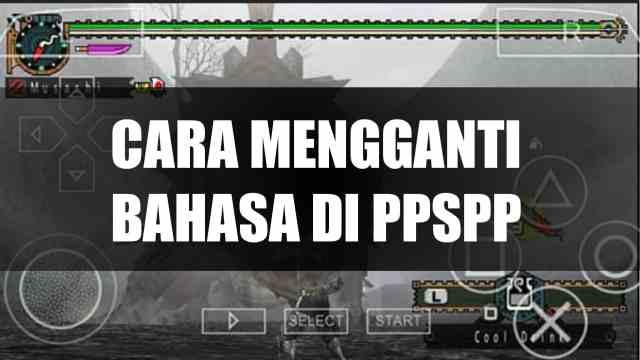 Cara mengganti bahasa di ppspp