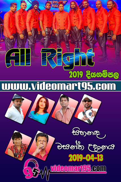 ALL RIGHT LIVE AT DIYAGAMPALA 2019-04-13