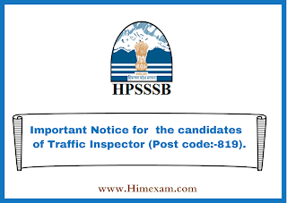 Important Notice for  the candidates  of Traffic Inspector (Post code:-819).