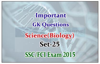 Science Biology – GK Quiz for SSC/FCI Exam Set-25 ~ SSC Exam