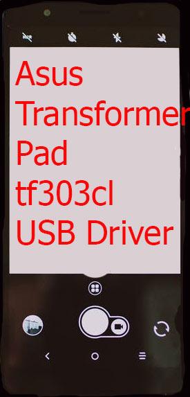 Asus Transformer Pad tf303cl USB Driver