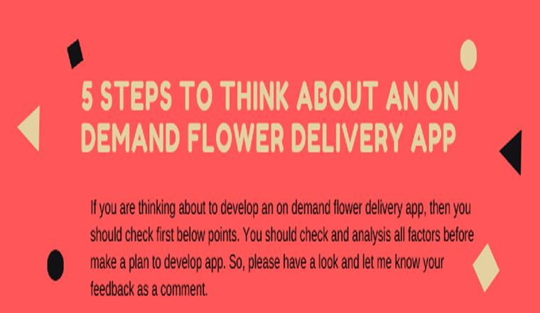 5 Steps To Think About An On Demand Flower Delivery App #infographic