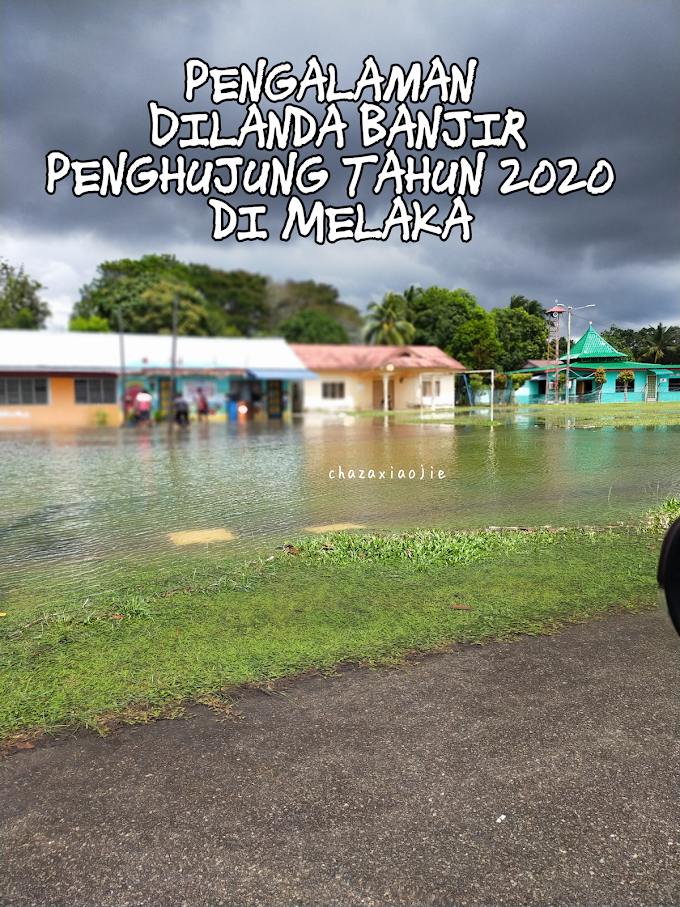 Pengalaman Dilanda Banjir Penghujung Tahun 2020 di Melaka