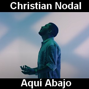 Christian Nodal - Aqui Abajo
