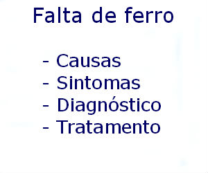 Falta de ferro causas sintomas diagnóstico tratamento prevenção riscos complicações