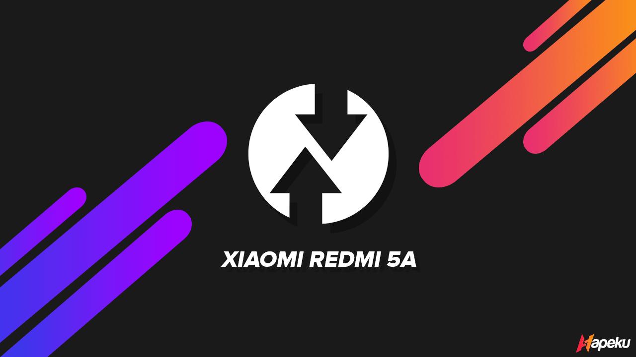 Kumpulan TWRP Xiaomi Redmi 5A ( RIVA )