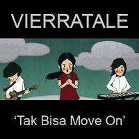 Download Mp3, Video, Lirik Lagu Vierratale - Tak Bisa Move On
