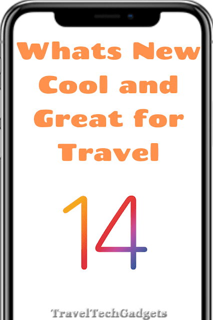 iOS 14 Whats New Cool and Great for Travel