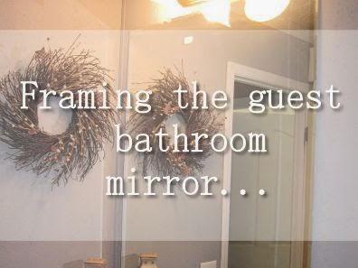 Framing the bathroom Mirror