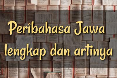 Alternatif Peribahasa Jawa dan artinya