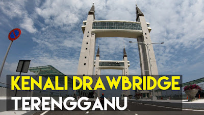 Fakta Mengenai Drawbridge Terengganu