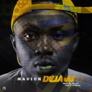 MUSIC: Mavick – Deja vu