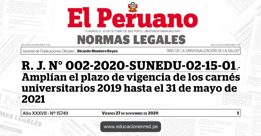 R. J. N° 002-2020-SUNEDU-02-15-01.- Amplían el plazo de vigencia de los carnés universitarios 2019 hasta el 31 de mayo de 2021