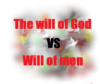 the will of God vs will of man
