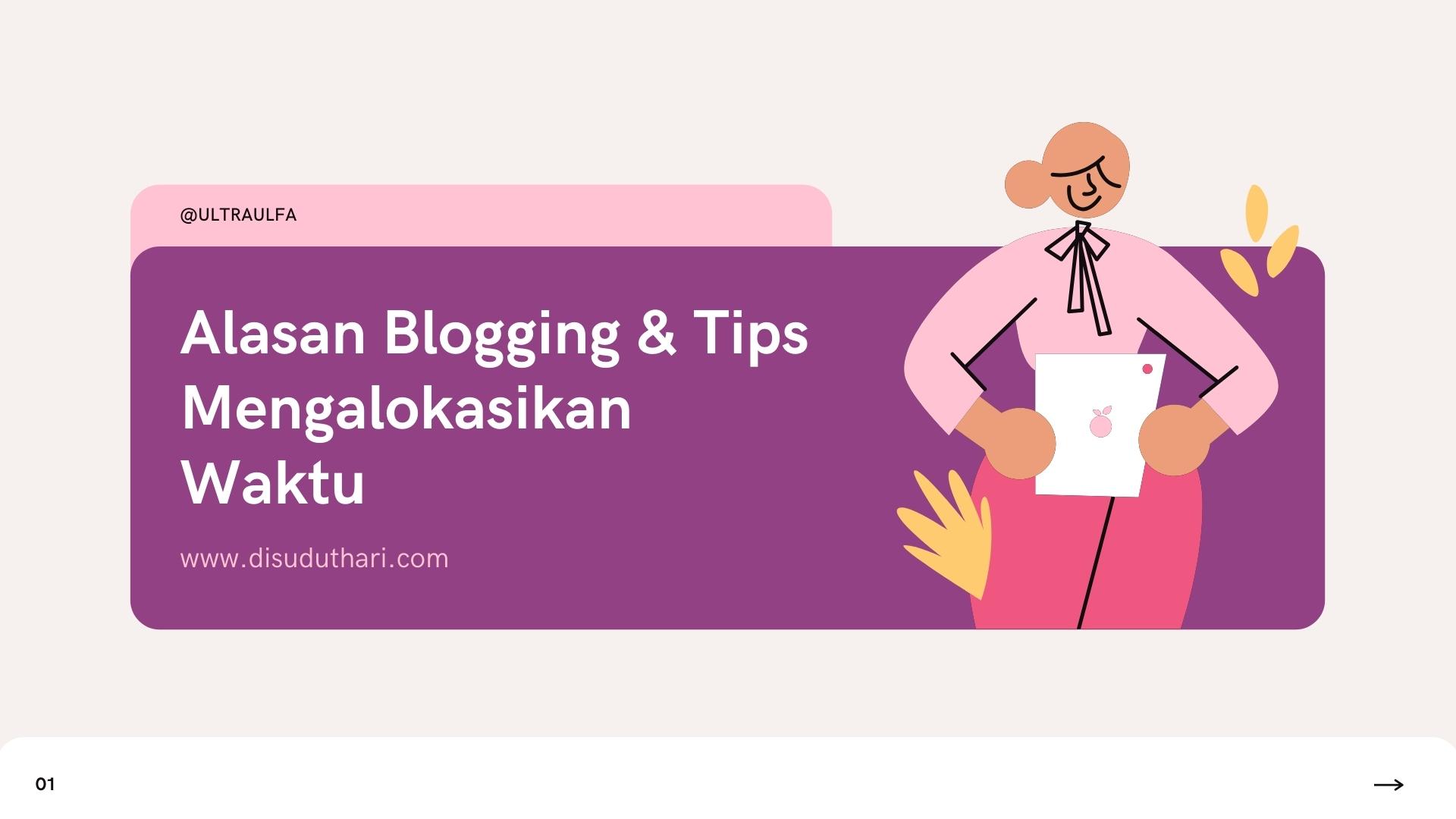 Alasan Blogging Tips Mengalokasikan Waktu