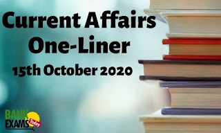 Current Affairs One-Liner: 15th October 2020