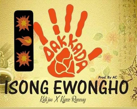 [Music] Kidi Joe ft Kyxx Ranney - Isong Ewongho (prod. AC records) #Arewapublisize