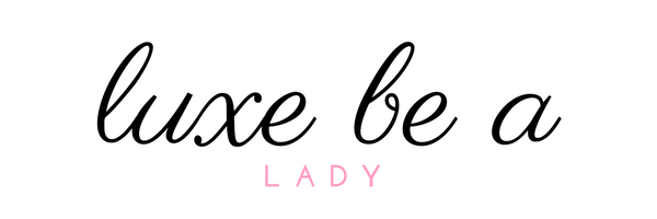 Luxe Be A Lady