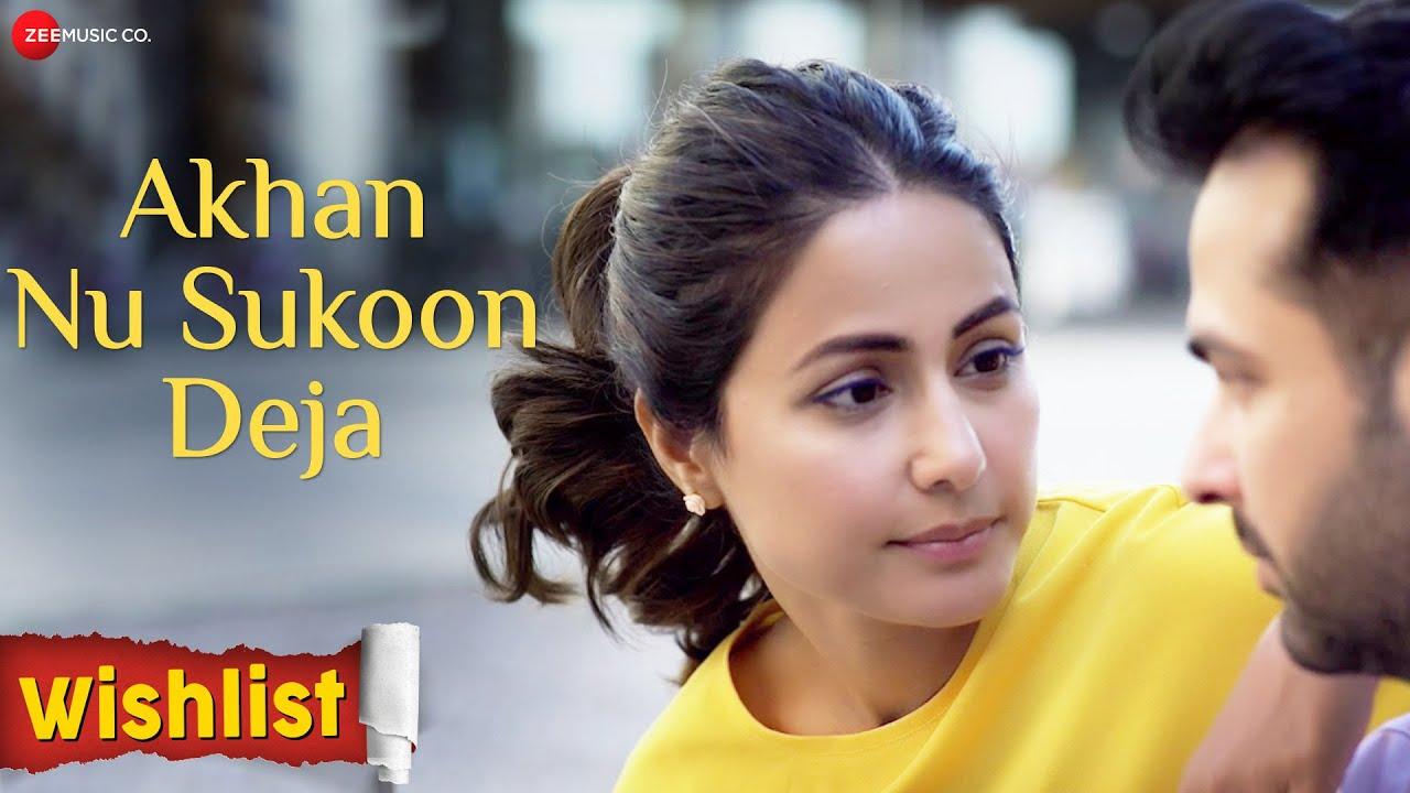 Akhan Nu Sukoon Deja Lyrics Wishlist Hina Khan